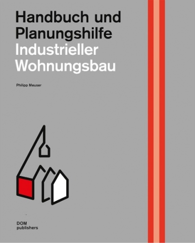 Industrieller Wohnungsbau - Handbuch und Planungshilfe