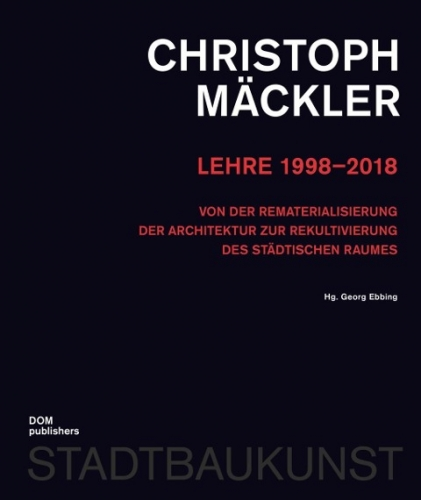 Christoph Mäckler - Lehre 1998-2018