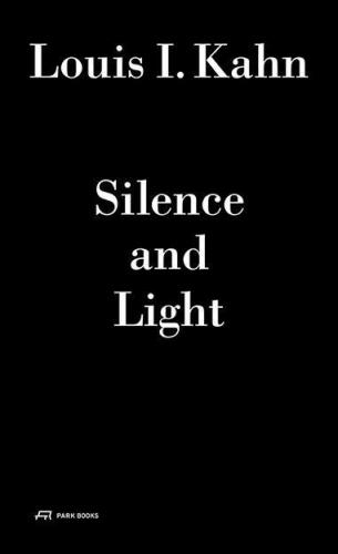 Louis I. Kahn - Silence and Light