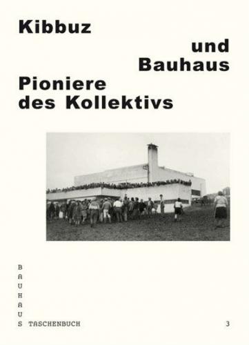 Kibbuz und Bauhaus (Bauhaus Taschenbuch 3)