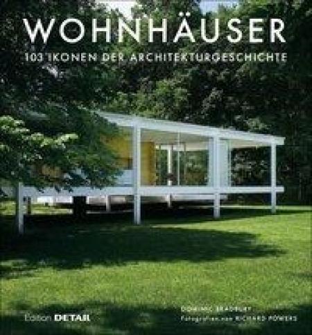 Wohnhäuser - 103 Ikonen der Architekturgeschichte