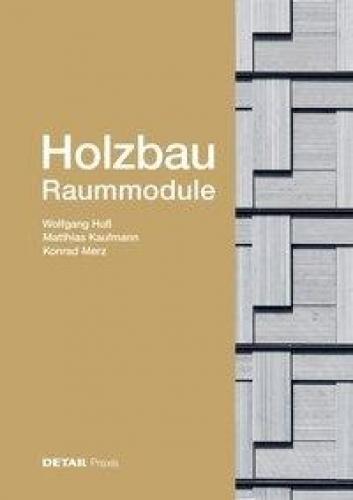 Holzbau - Raummodule: Raster versus Vielschichtigkeit