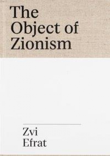 The Object of Zionism - The Architecture of Israel