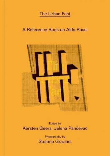 Aldo Rossi - The Urban Fact: A Reference book on Aldo Rossi