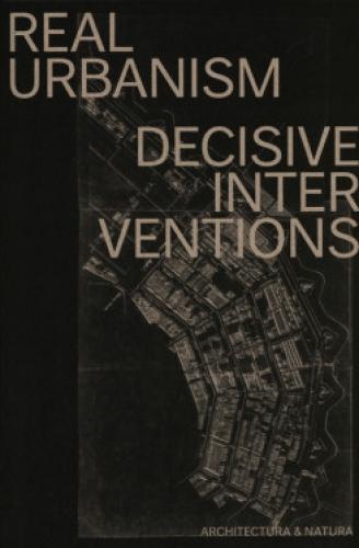 Real Urbanism - Decisive Interventions