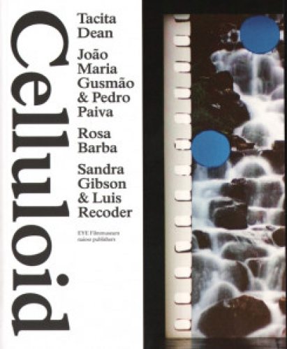 Celluloid - Tacita Dean, Rosa Barba...