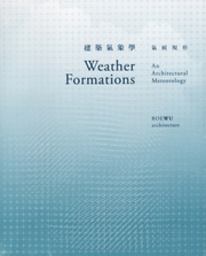 Weather Formations - An Architectural Meteorology