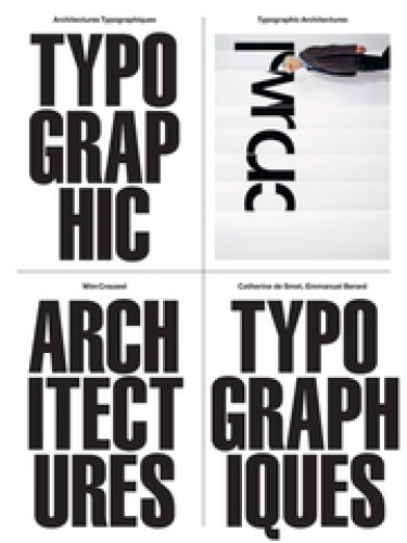 Typographic Architectures - Wim Crouwel, Catherine de Smet, Emmanuel Berard