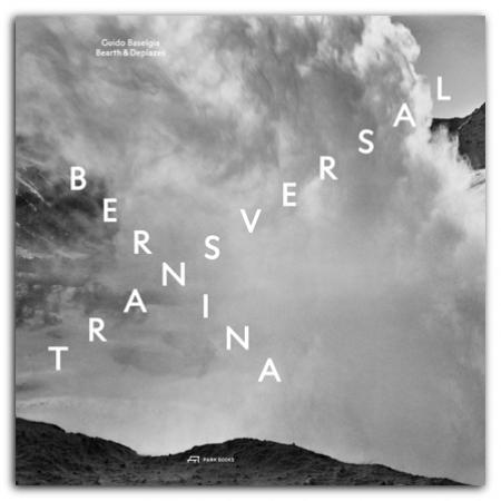 Guido Baselgia - Bernina transversal  (Bearth und Deplazes)