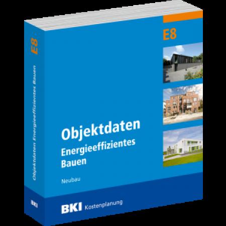 BKI Objektdaten E8 - Energieeffizientes Bauen: Neubau