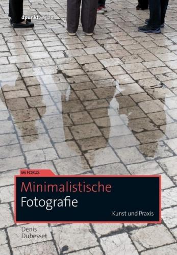 Minimalistische Fotografie - Kunst und Praxis