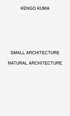 Kengo Kuma - Small Architecture / Natural Architecture