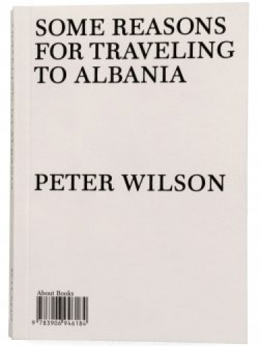Peter Wilson - Some Reasons for travelling to Albania