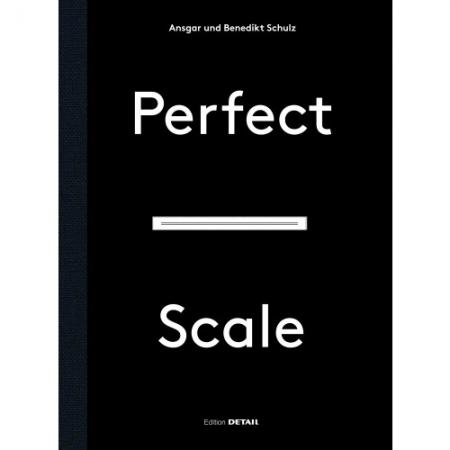 Perfect Scale - Architektonisches Entwerfen und Konstruieren