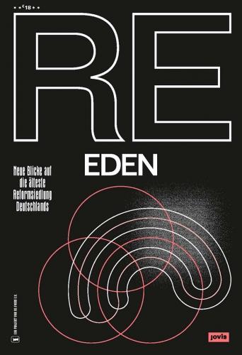 RE:EDEN - Neue Blicke auf die älteste Reformsiedlung Deutschlands
