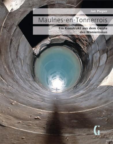 Maulnes-en-Tonnerois - Ein Konstrukt aus dem Geiste des Manierismus
