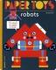 Paper Toys - Robots: 12 Paper Robots To Build