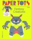 Paper Toys - Fantasy Creatures: 11 Paper Fantasy Creatures To Build