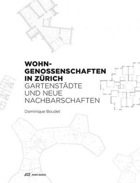Wohngenossenschaften in Zürich - Gartenstädte und neue Nachbarschaften