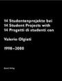 14 Studentenprojekte bei Valerio Olgiati /14 Student Projects with Valerio Olgiati /14 Progetti di studenti con Valerio Olgiati