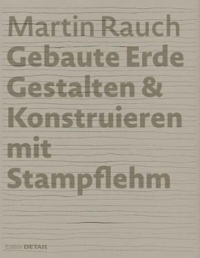 Martin Rauch: Gebaute Erde